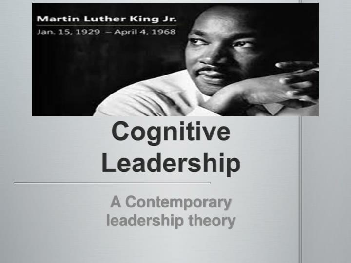 analysis of contemporary leadership theories In the early stage of the 20th century, there was a great enhancement in the interest of the people about the term like leadership mainly the leadership theories.