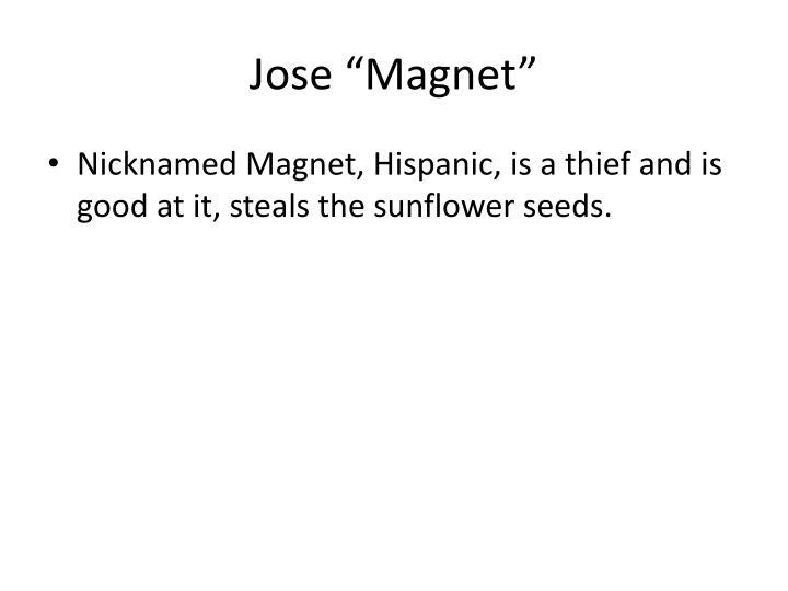 "Jose ""Magnet"""