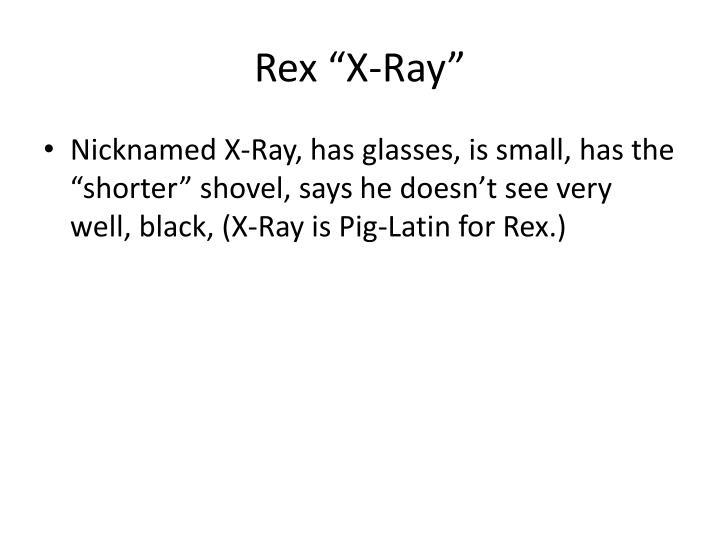 "Rex ""X-Ray"""