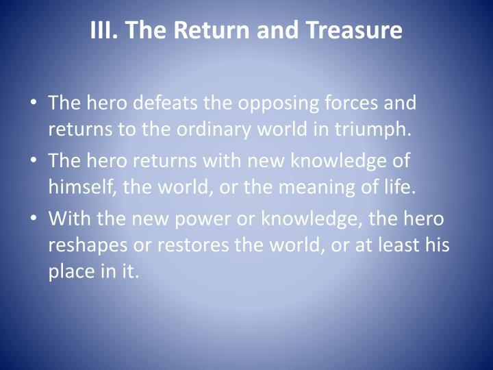 III. The Return and Treasure