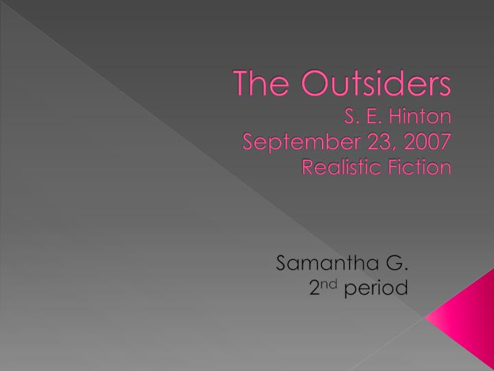 The outsiders s e hinton september 23 2007 realistic fiction