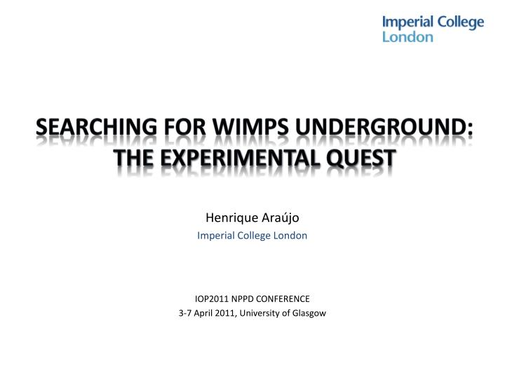 searching for wimps underground the experimental quest n.