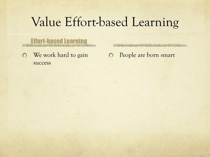 Value Effort-based Learning