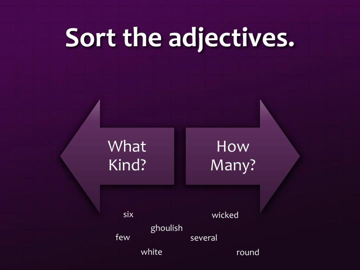 Sort the adjectives.