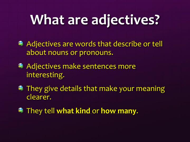 What are adjectives