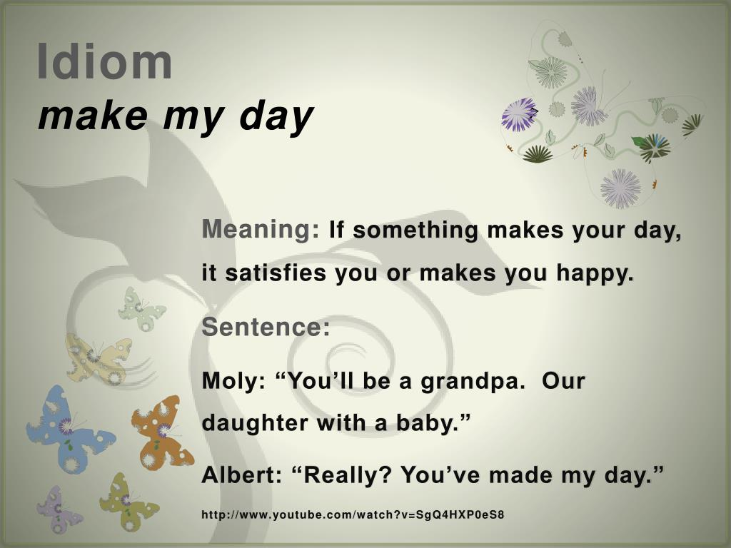 Ppt Idiom Make My Day Powerpoint Presentation Id2661129