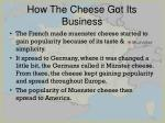 how the cheese got its business