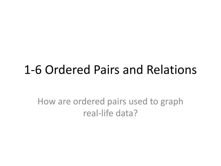 1 6 ordered pairs and relations n.