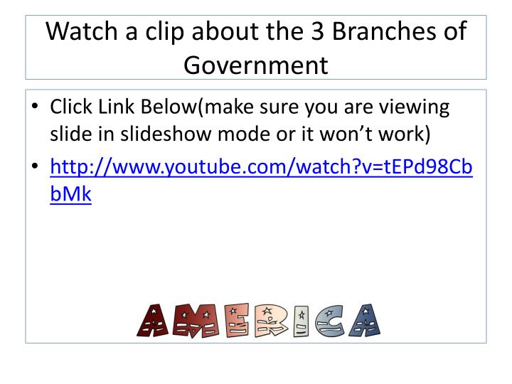Watch a clip about the 3 Branches of Government