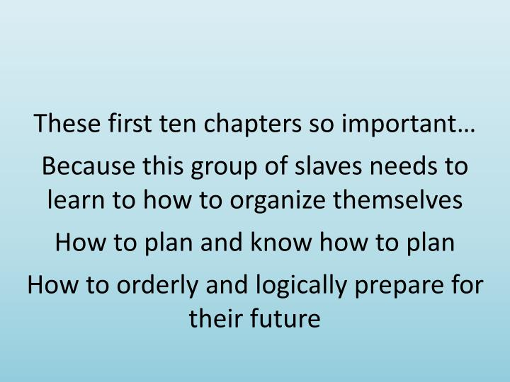 These first ten chapters so important…