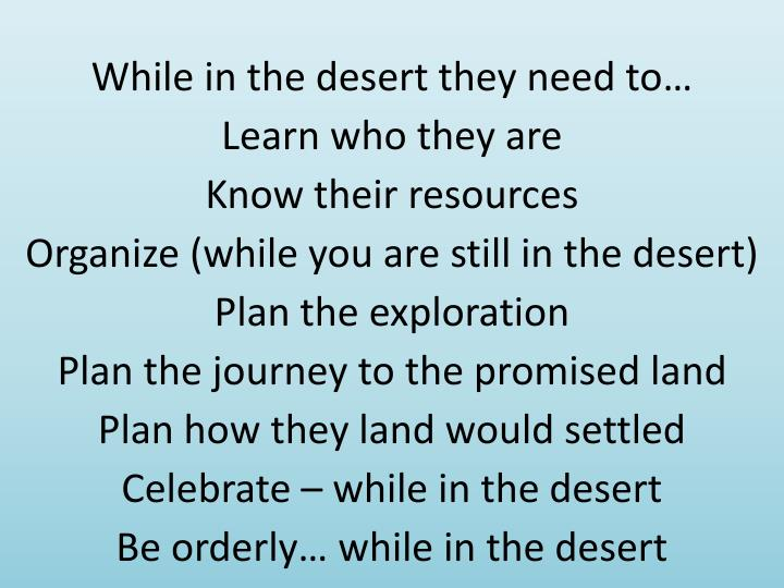 While in the desert they need to…