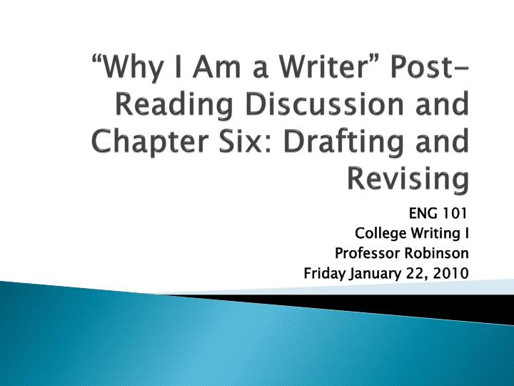 why i am a writer post reading discussion and chapter six drafting and revising n.