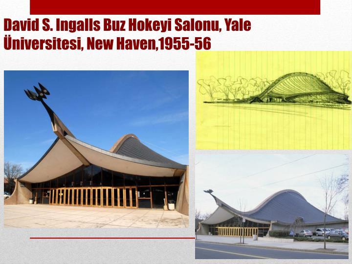 David S. Ingalls Buz Hokeyi Salonu, Yale Üniversitesi, New Haven,1955-56