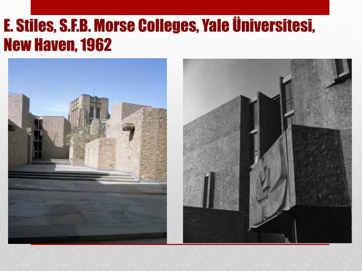 E. Stiles, S.F.B. Morse Colleges, Yale Üniversitesi, New Haven, 1962