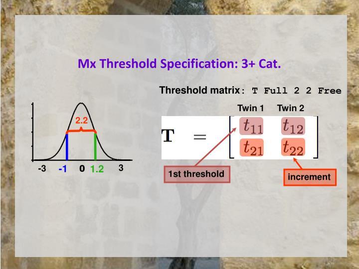 Mx threshold specification 3 cat