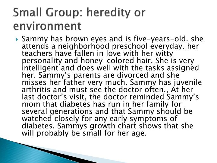 Small Group: heredity or environment