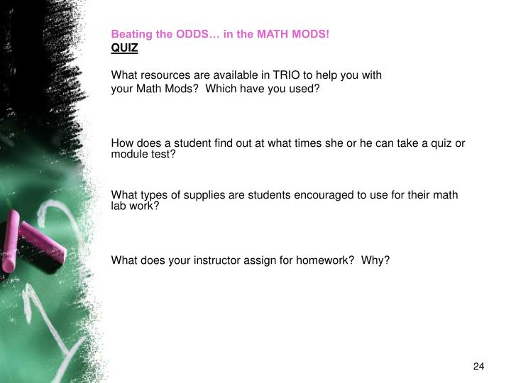 Beating the ODDS… in the MATH MODS!
