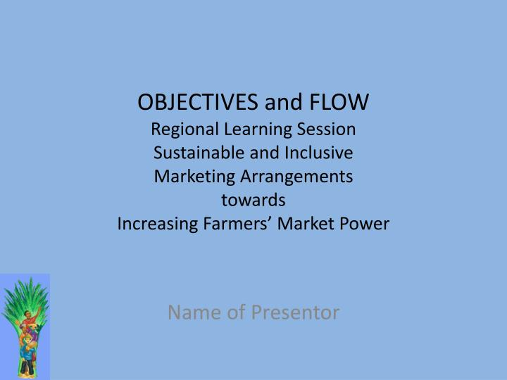 OBJECTIVES and FLOW