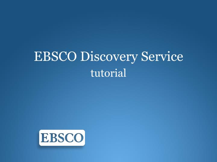 ebsco discovery service tutorial n.