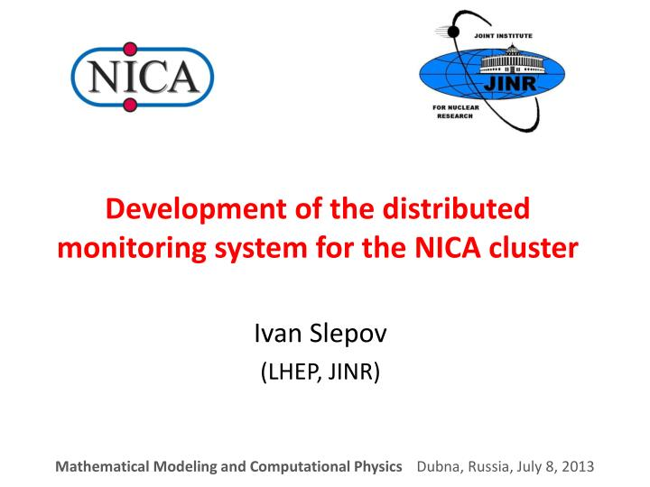 development of the distributed monitoring system for the nica cluster n.