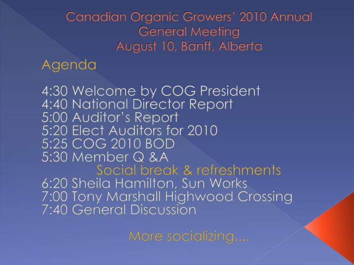 Canadian organic growers 2010 annual general meeting august 10 banff alberta