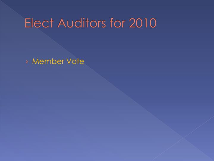 Elect Auditors for 2010