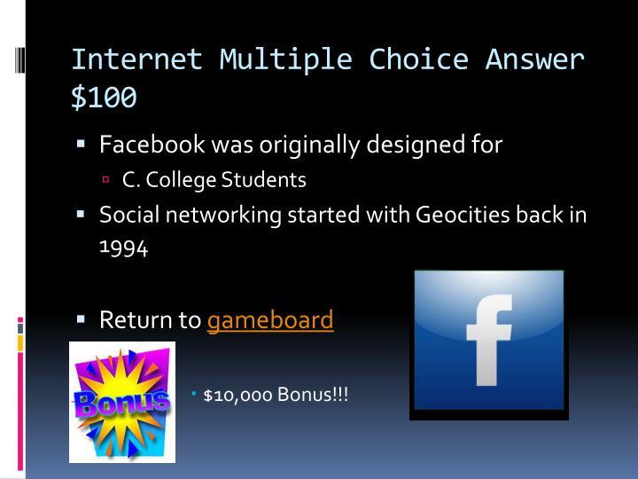 Internet Multiple Choice Answer $100