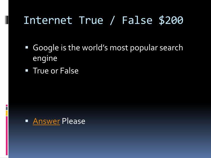 Internet True / False $200