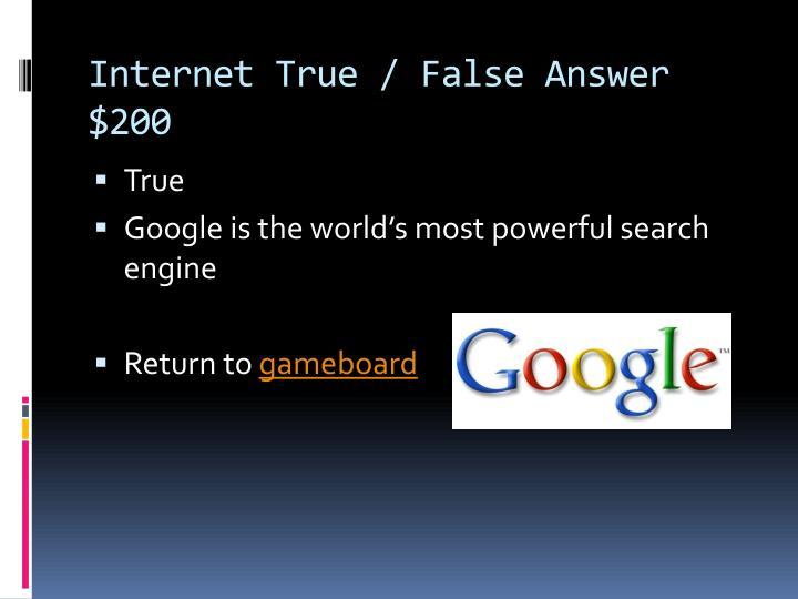 Internet True / False Answer $200
