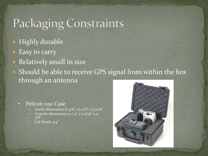 Packaging Constraints