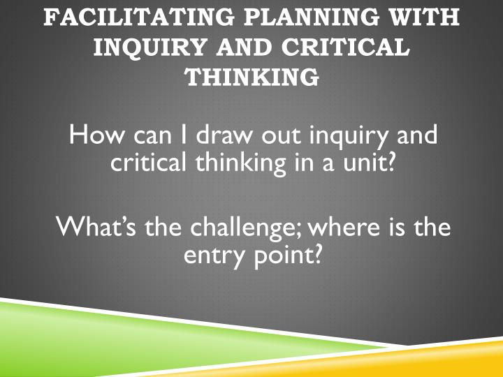 Facilitating Planning with Inquiry and Critical Thinking