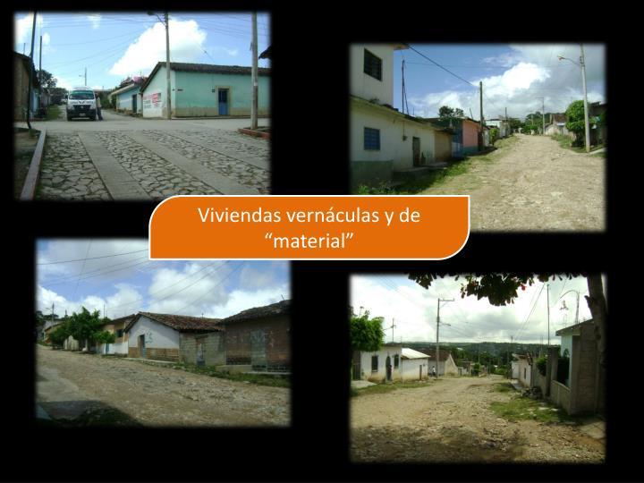 """Viviendas vernáculas y de """"material"""""""