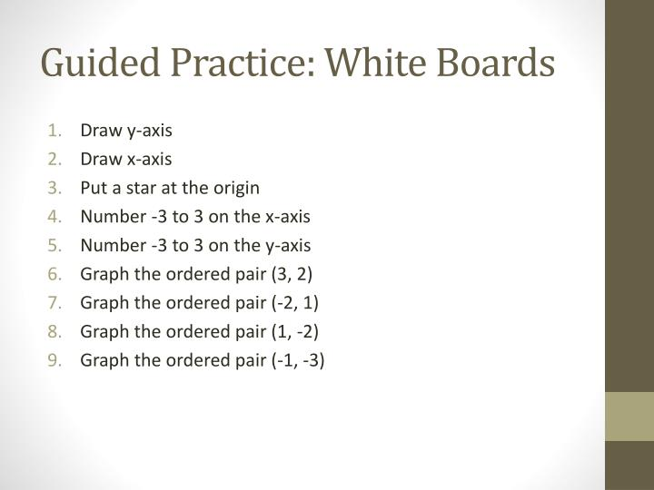 Guided Practice: White Boards