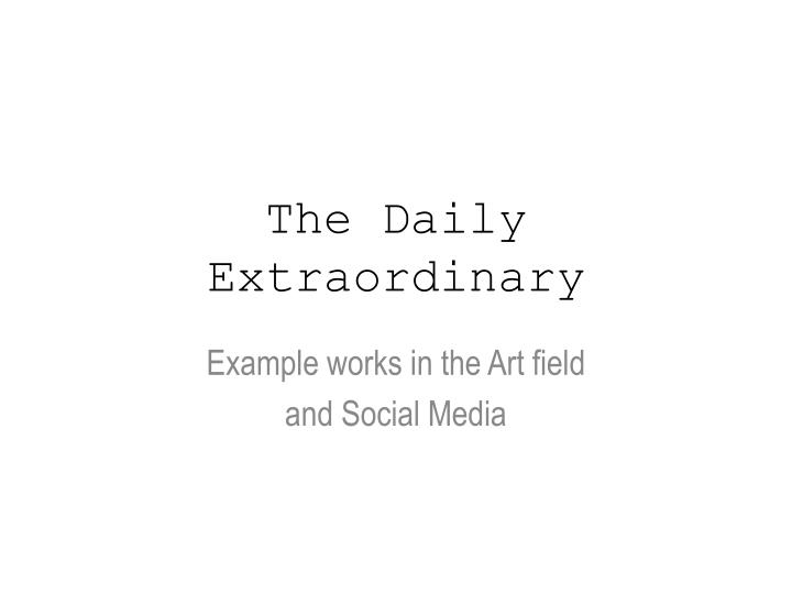 the daily extraordinary n.