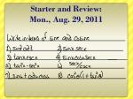 starter and review mon aug 29 2011