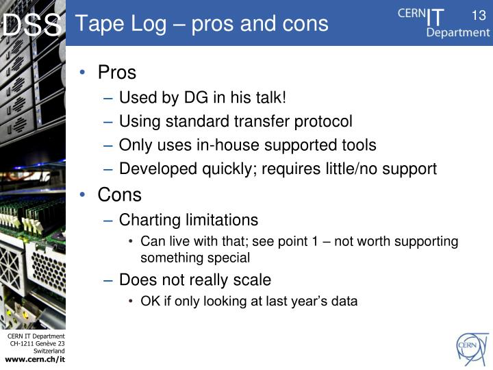 Tape Log – pros and cons