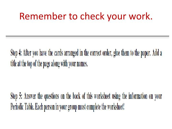 Remember to check your work.