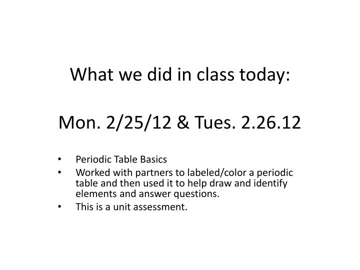 What we did in class today mon 2 25 12 tues 2 26 12