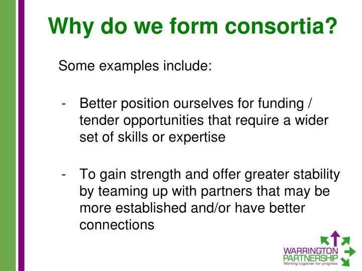 Why do we form consortia