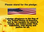 please stand for the pledge