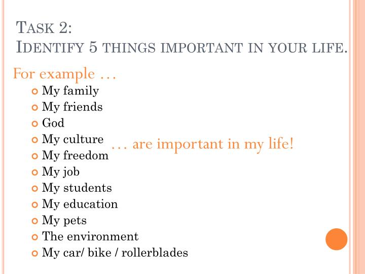 Task 2 identify 5 things important in your life