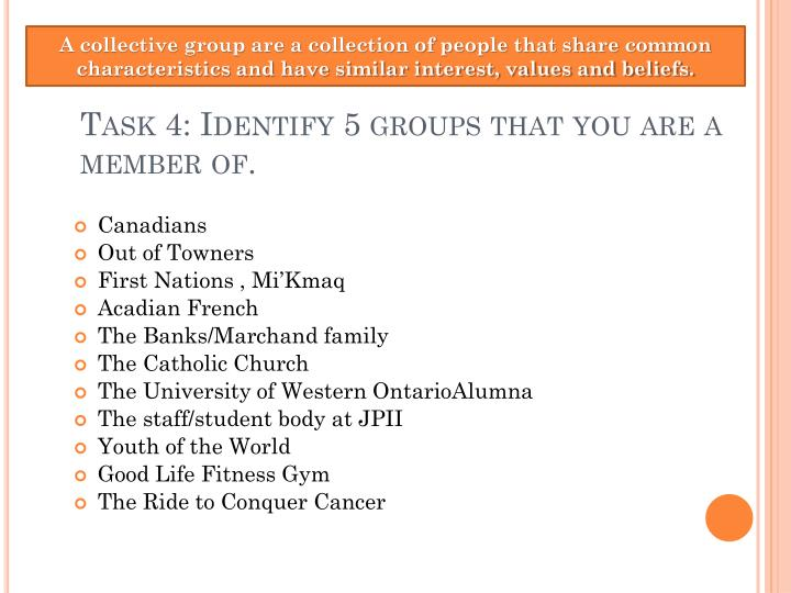 Task 4: Identify 5 groups that you are a member of.