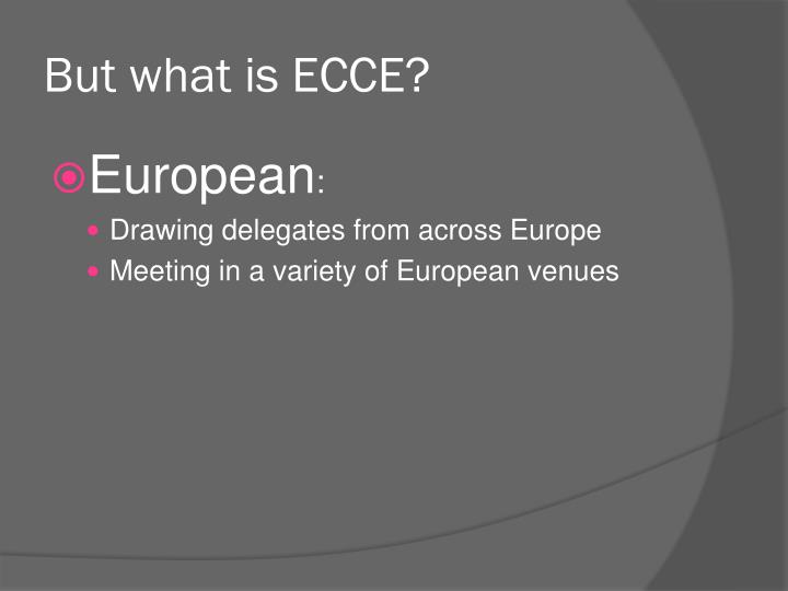 But what is ecce