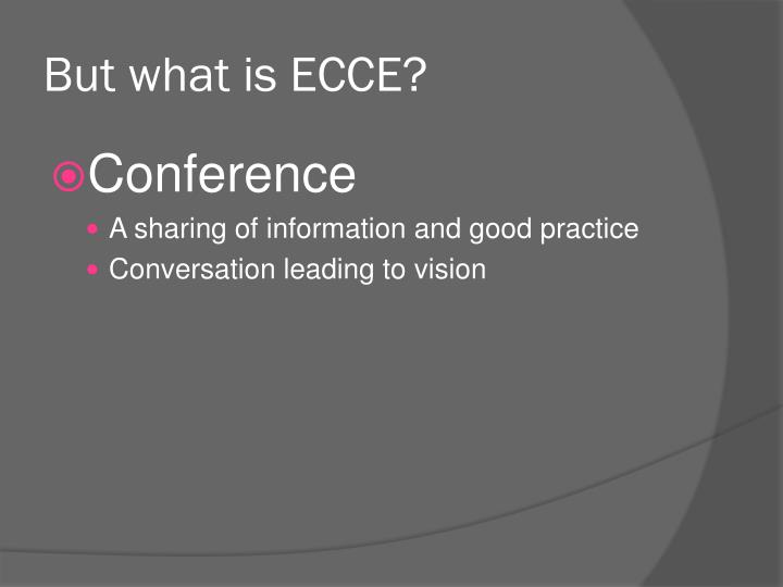 But what is ecce1