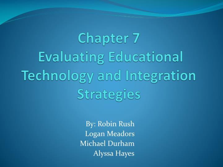 chapter 7 evaluating educational technology and integration strategies n.