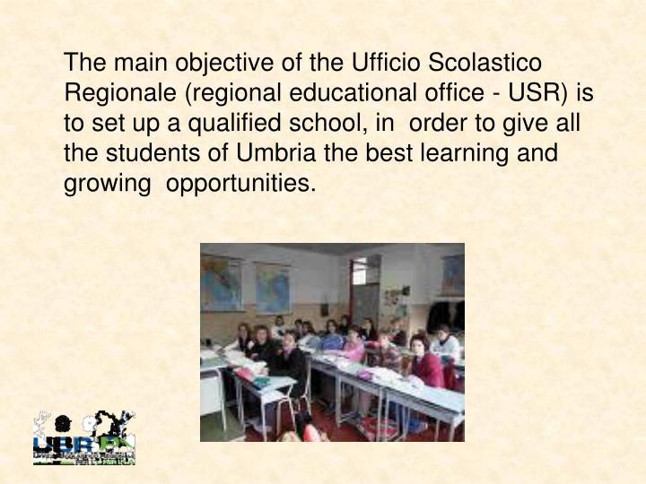 The main objective of the Ufficio Scolastico Regionale (regional educational office - USR) is to set...
