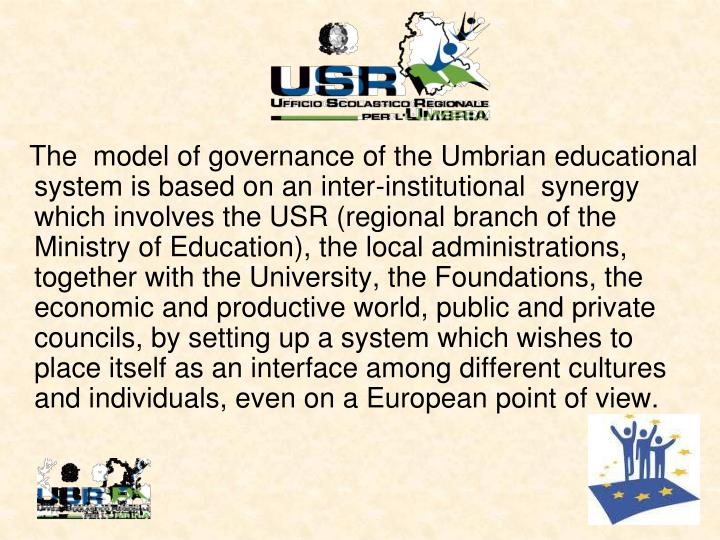 The  model of governance of the Umbrian educational system is based on an inter-institutional  syner...