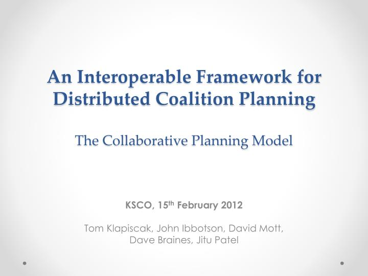 an interoperable framework for distributed coalition planning the collaborative planning model n.