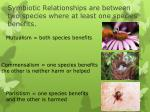 symbiotic relationships are between two species where at least one species benefits