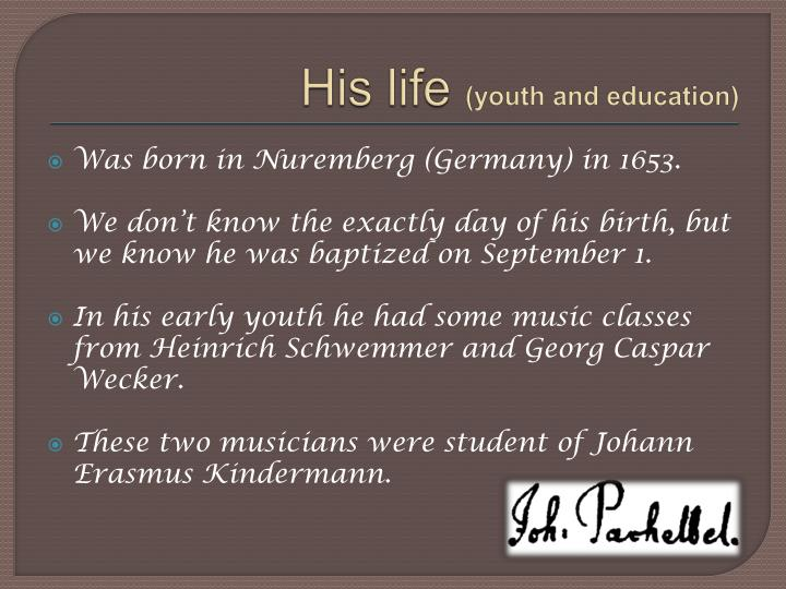 His life youth and education